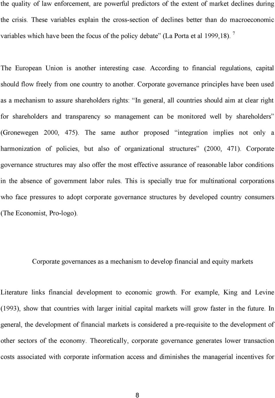 7 The European Union is another interesting case. According to financial regulations, capital should flow freely from one country to another.