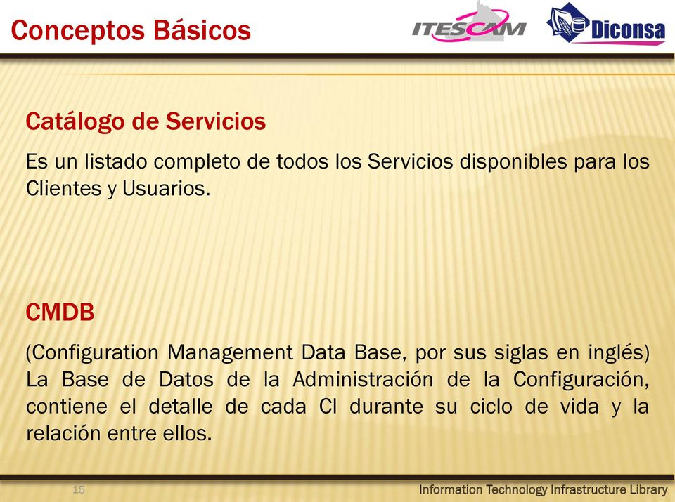 CMDB (Configuration Management Data Base, por sus siglas en inglés) La Base de Datos de la