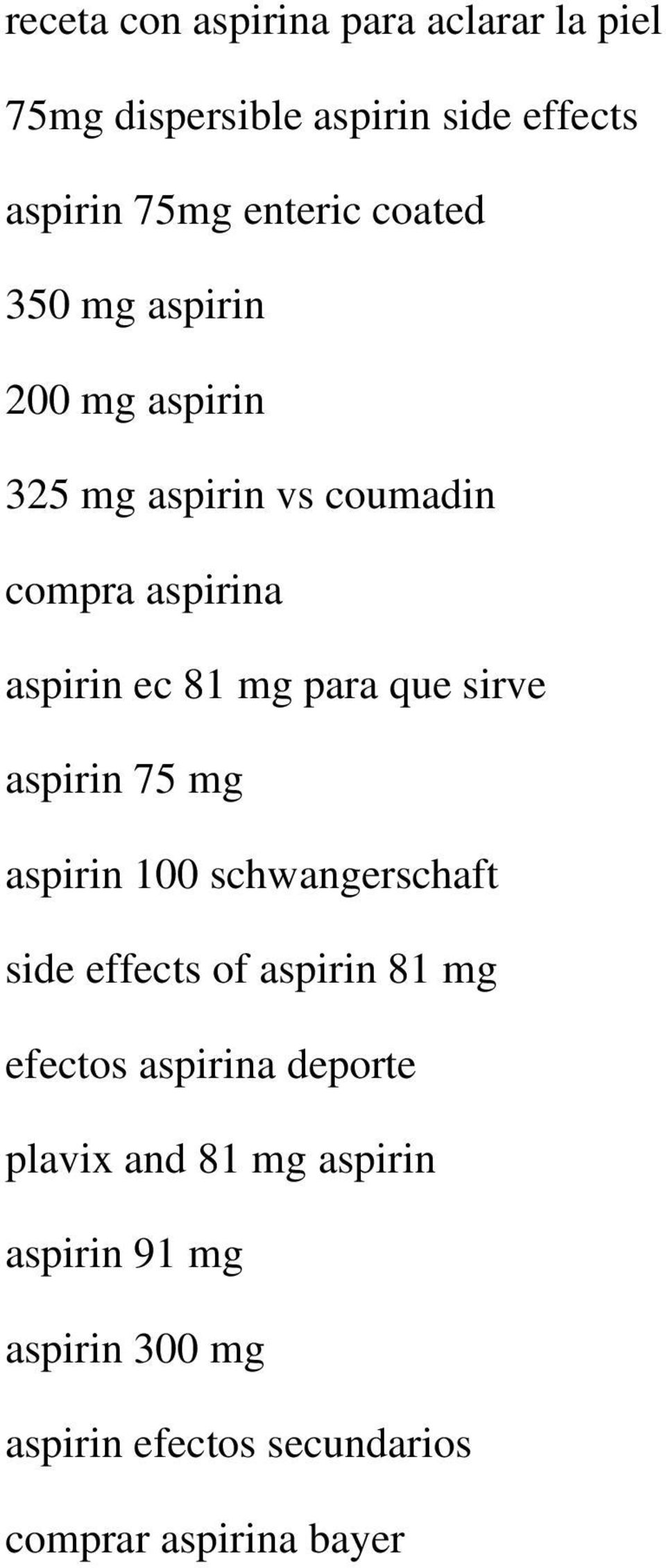 que sirve aspirin 75 mg aspirin 100 schwangerschaft side effects of aspirin 81 mg efectos aspirina