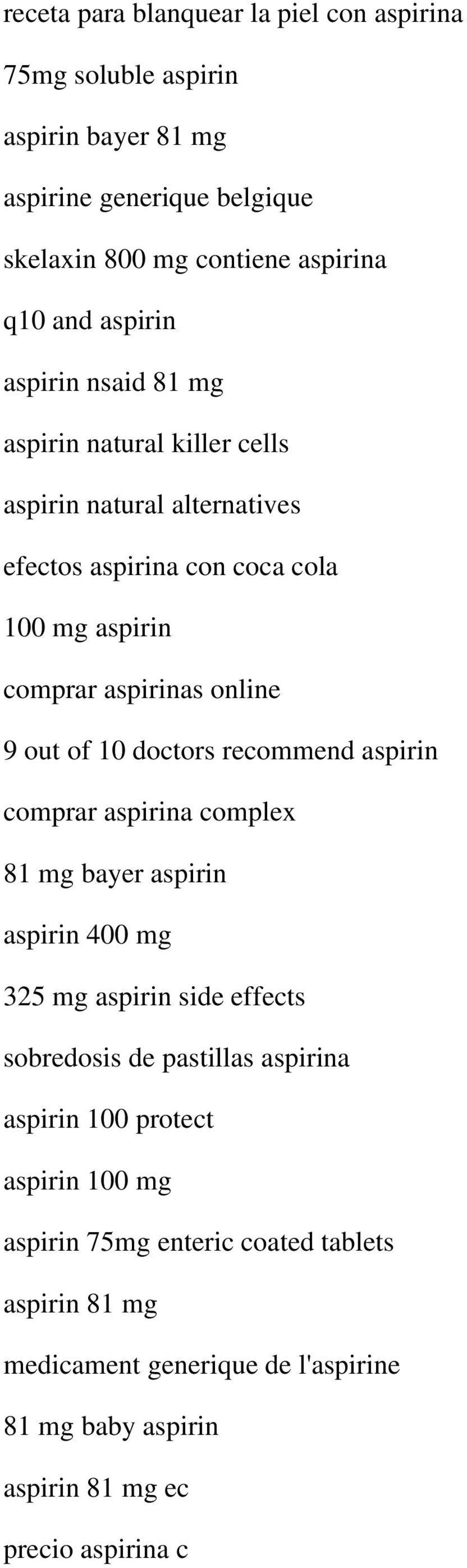 out of 10 doctors recommend aspirin comprar aspirina complex 81 mg bayer aspirin aspirin 400 mg 325 mg aspirin side effects sobredosis de pastillas aspirina