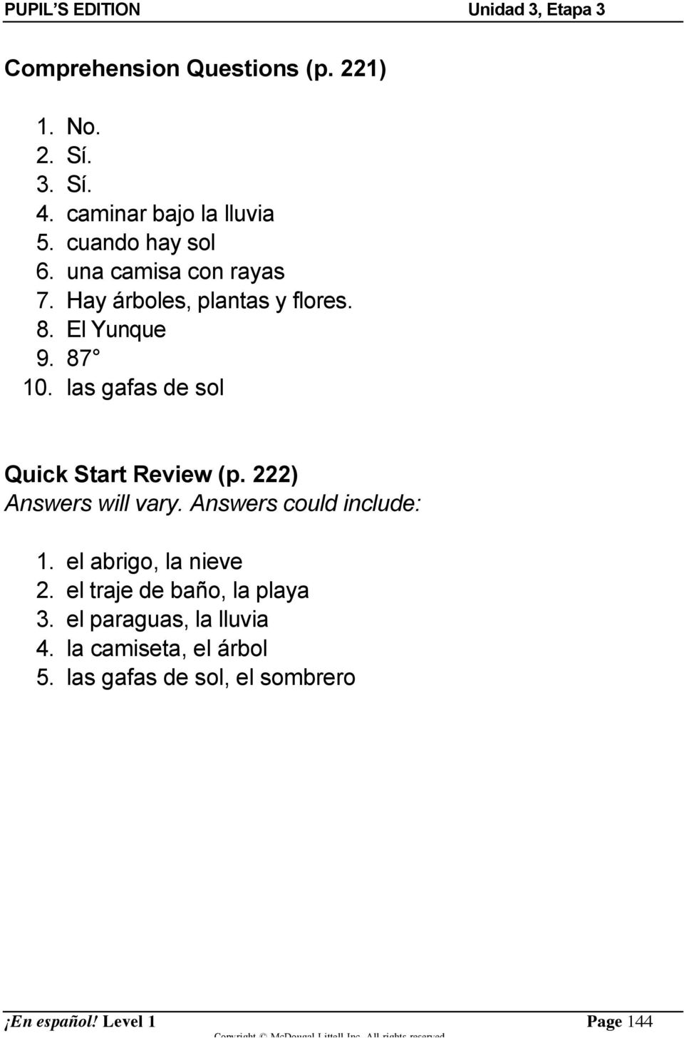 las gafas de sol Quick Start Review (p. 222) Answers will vary. Answers could include: 1.