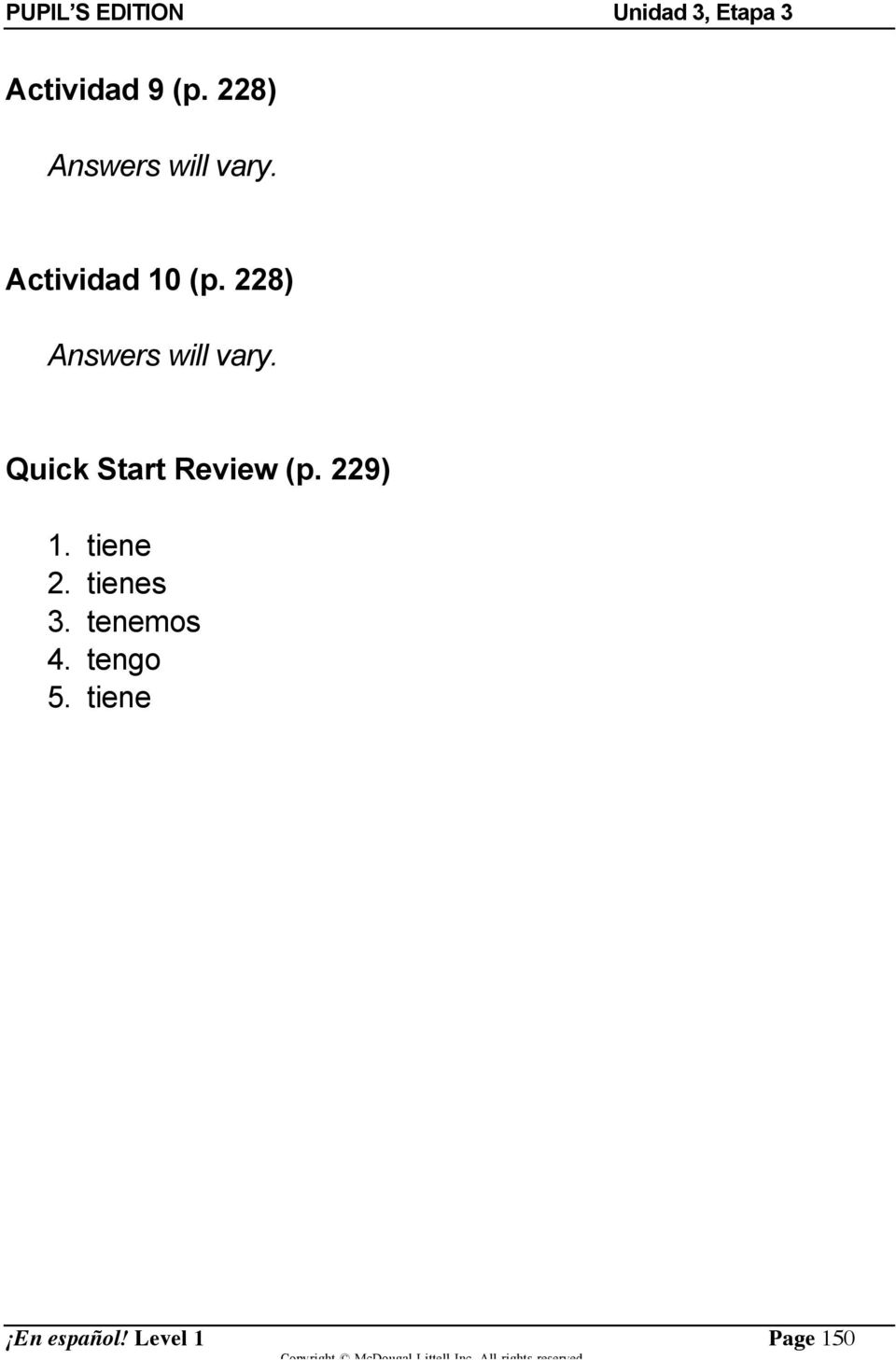 Quick Start Review (p. 229) 1. tiene 2.