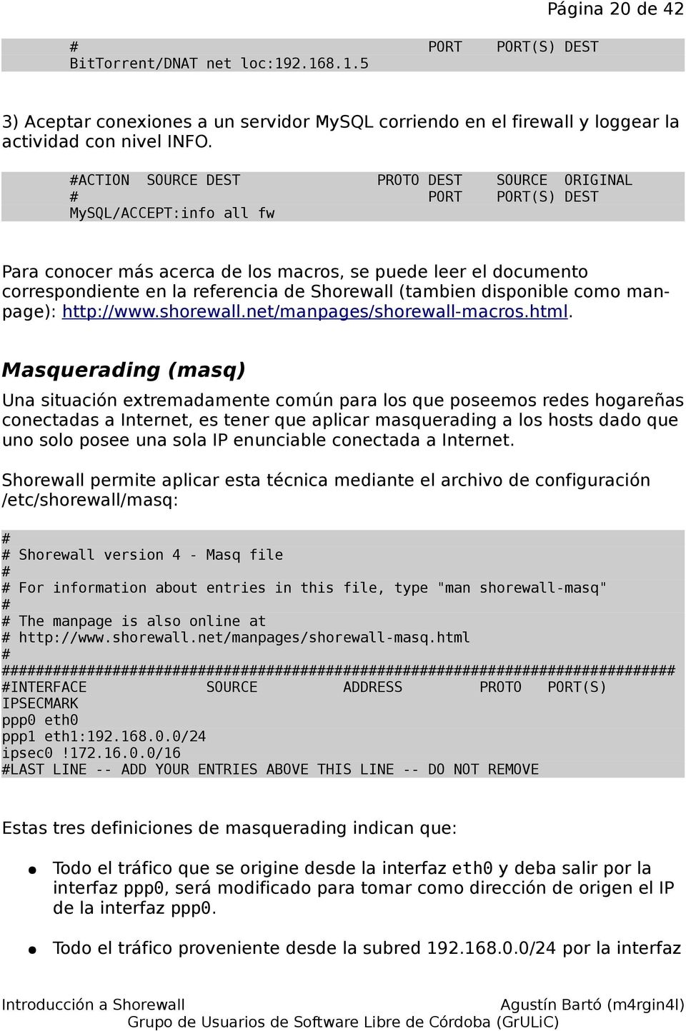 Shorewall (tambien disponible como manpage): http://www.shorewall.net/manpages/shorewall-macros.html.