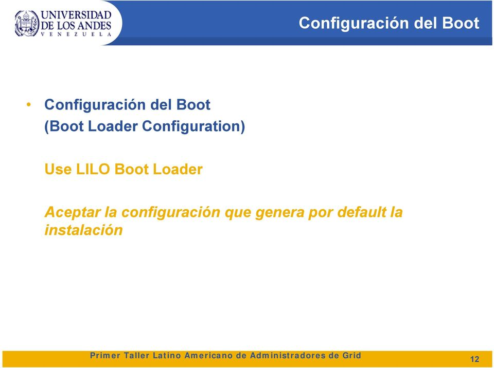 Use LILO Boot Loader Aceptar la