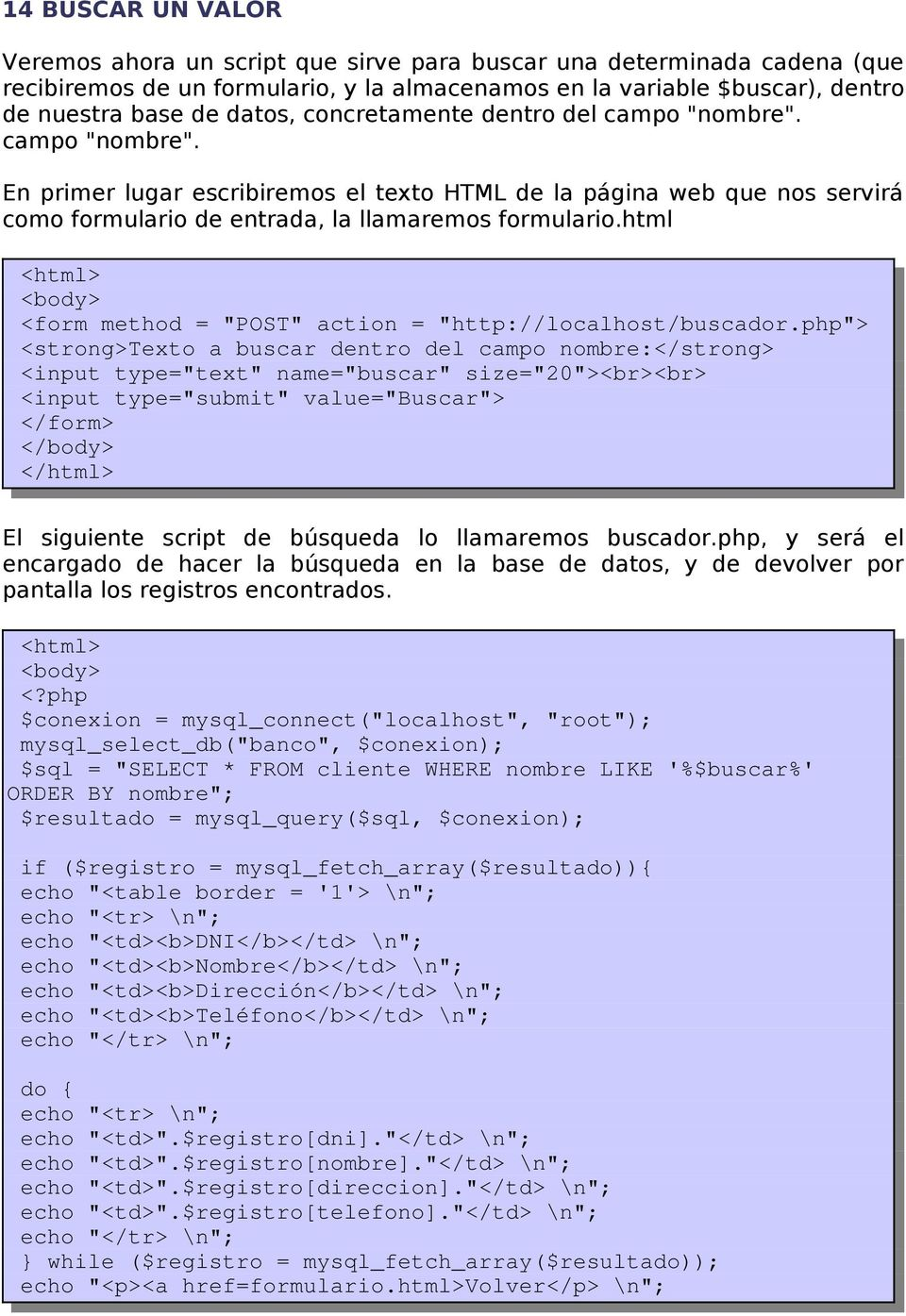 "html <form method = ""POST"" action = ""http://localhost/buscador."