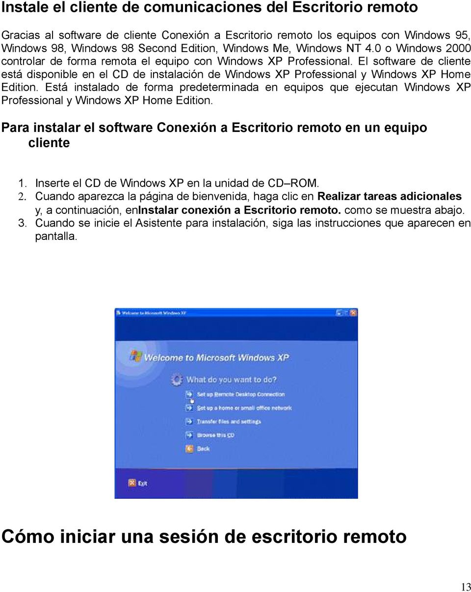 El software de cliente está disponible en el CD de instalación de Windows XP Professional y Windows XP Home Edition.