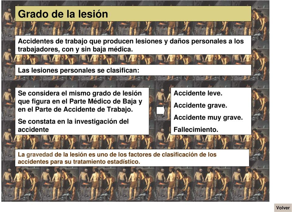 Parte de Accidente de Trabajo. Se constata en la investigación del accidente Accidente leve. Accidente grave.