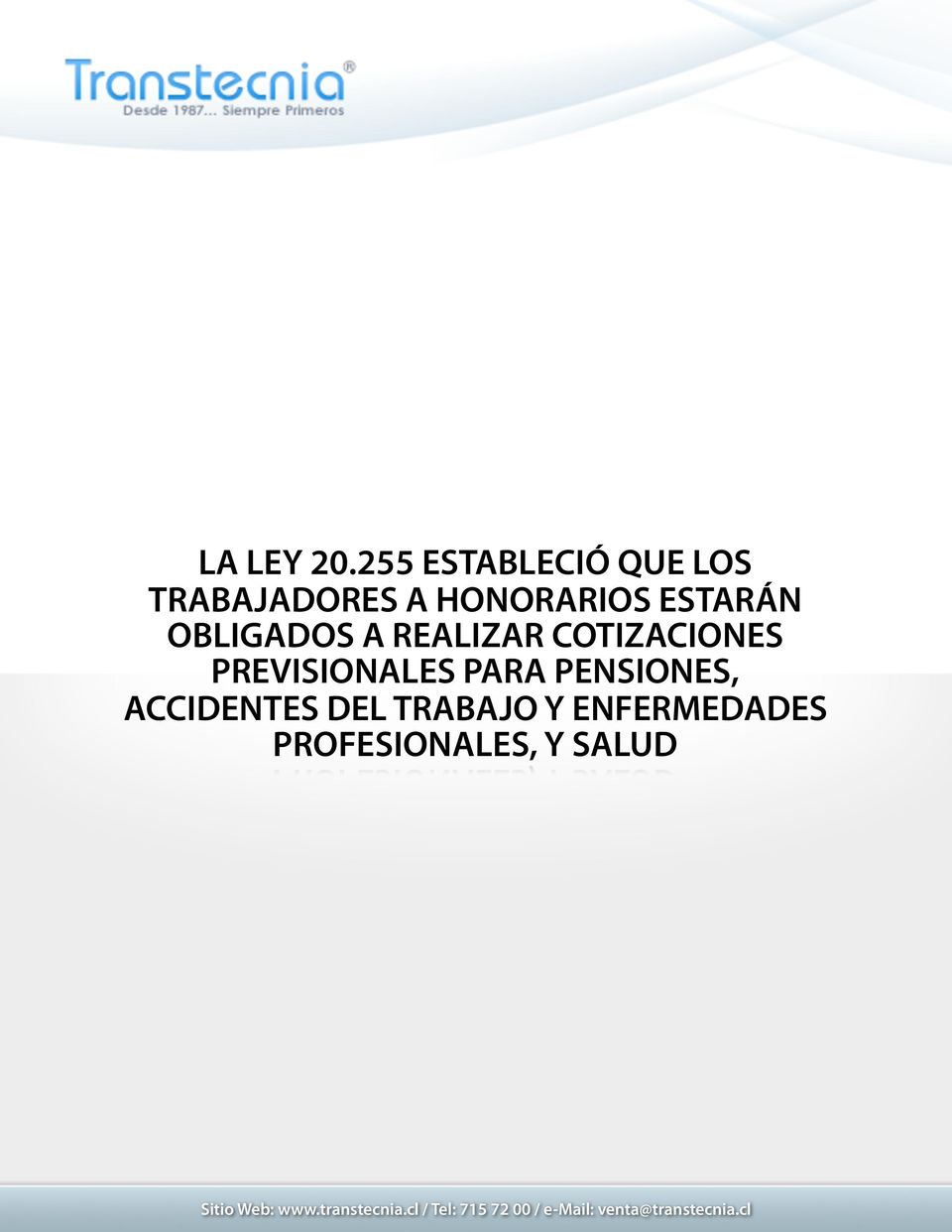 HONORARIOS ESTARÁN OBLIGADOS A REALIZAR