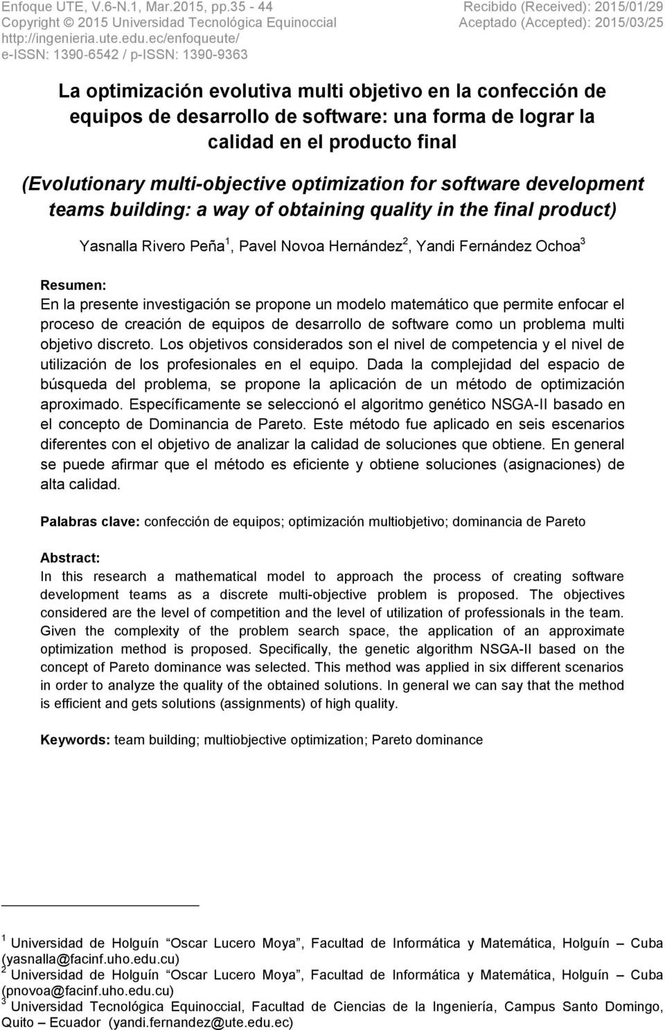 de software: una forma de lograr la calidad en el producto final (Evolutionary multi-objective optimization for software development teams building: a way of obtaining quality in the final product)