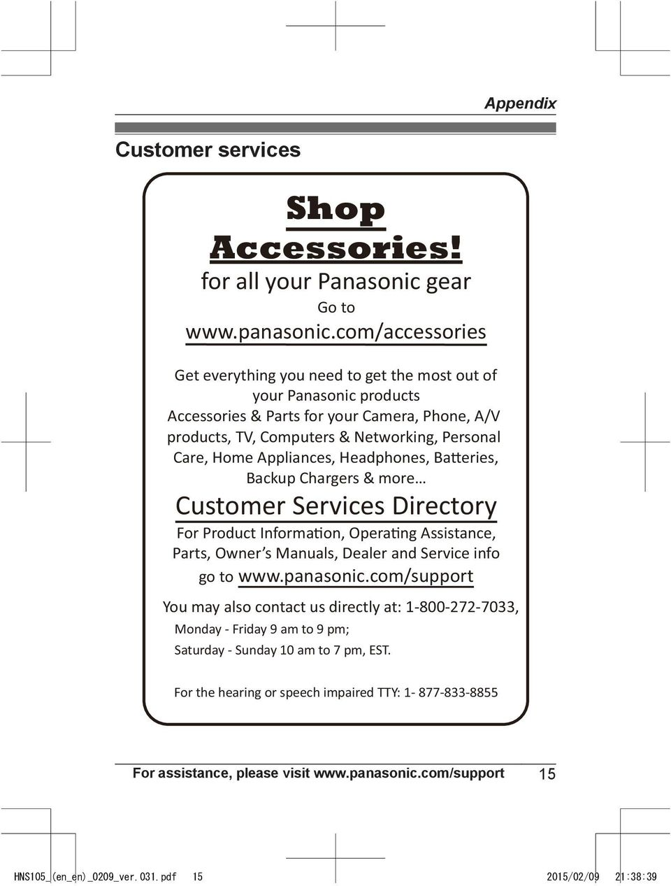 Appliances, Headphones, Ba eries, Backup Chargers & more Customer Services Directory For Product Informa on, Opera ng Assistance, Parts, Owner s Manuals, Dealer and Service info go to www.