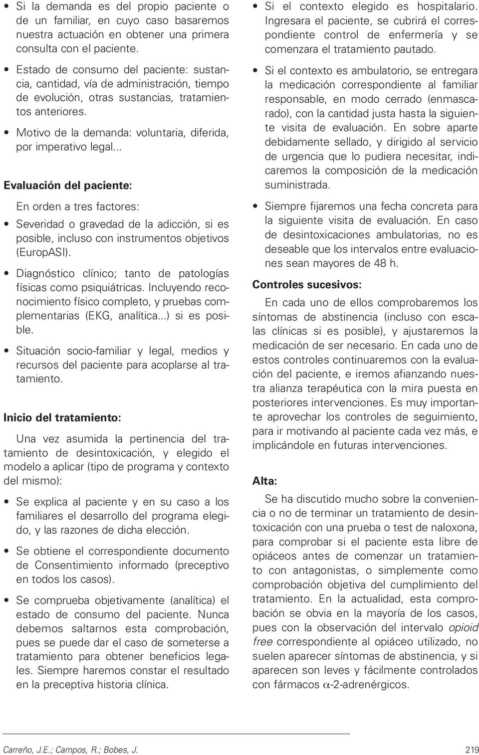 Motivo de la demanda: voluntaria, diferida, por imperativo legal.