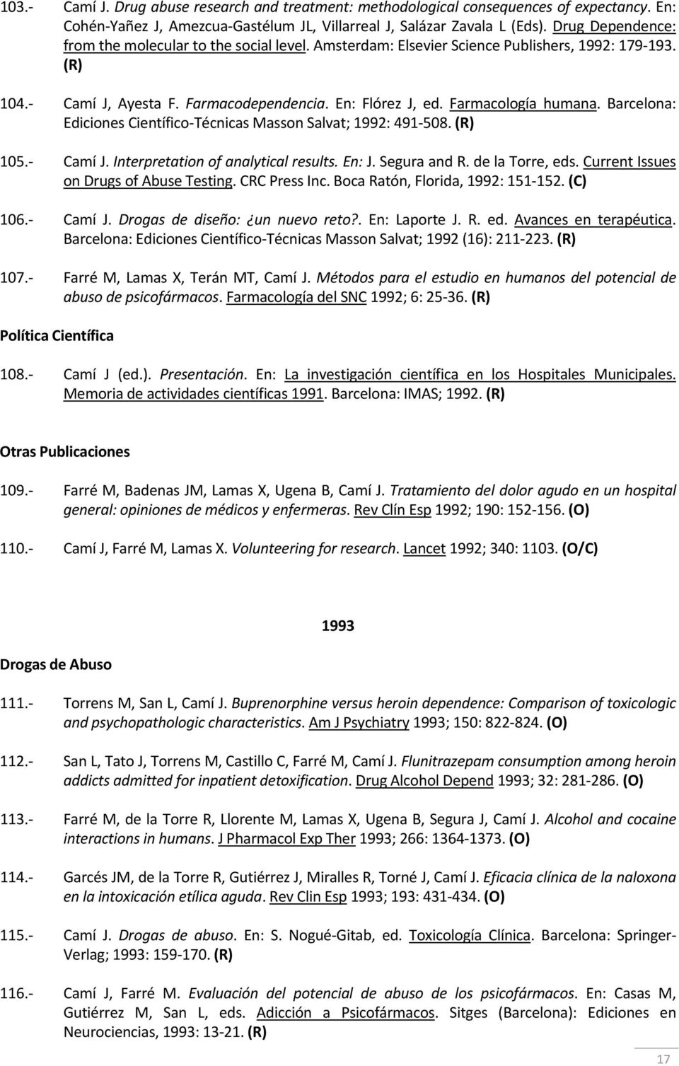 Barcelona: Ediciones Científico Técnicas Masson Salvat; 1992: 491 508. (R) 105. Camí J. Interpretation of analytical results. En: J. Segura and R. de la Torre, eds.