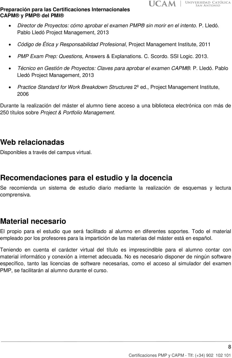P. Lledó. Pablo Lledó Project Management, 2013 Practice Standard for Work Breakdown Structures 2º ed.