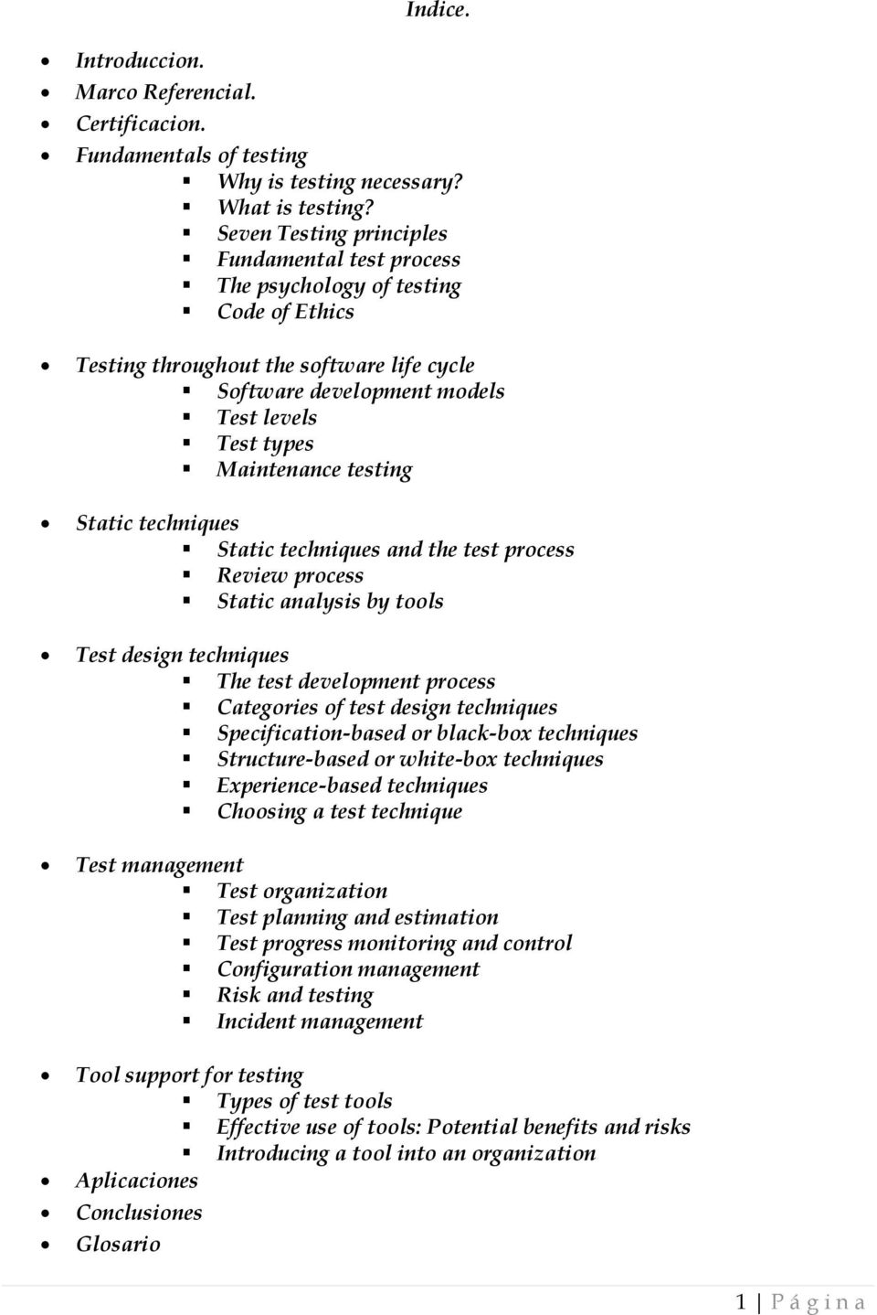 testing Static techniques Static techniques and the test process Review process Static analysis by tools Test design techniques The test development process Categories of test design techniques