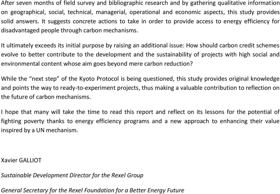 It ultimately exceeds its initial purpose by raising an additional issue: How should carbon credit schemes evolve to better contribute to the development and the sustainability of projects with high