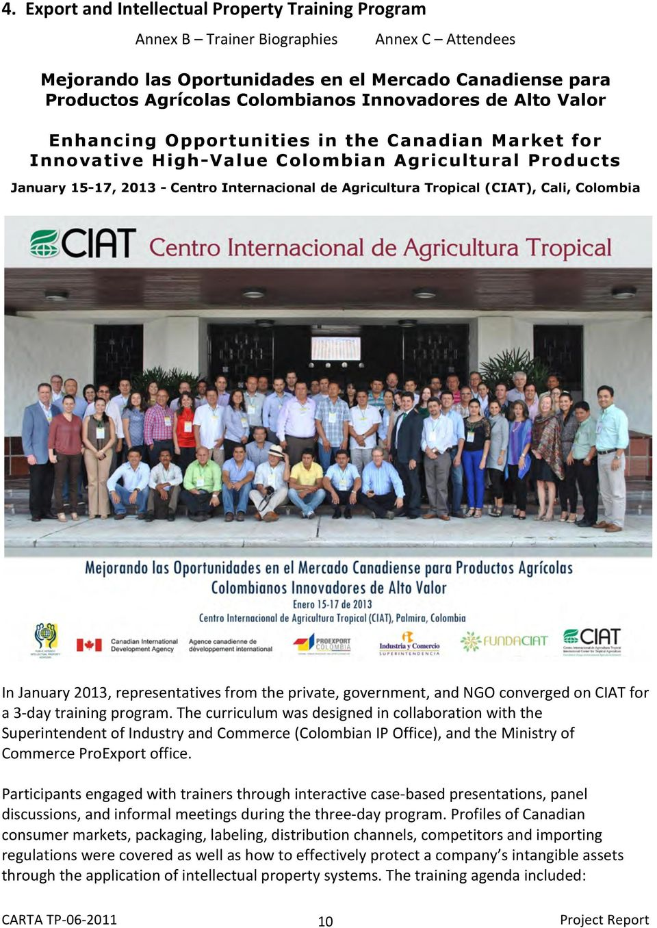 (CIAT), Cali, Colombia In January 2013, representatives from the private, government, and NGO converged on CIAT for a 3- day training program.