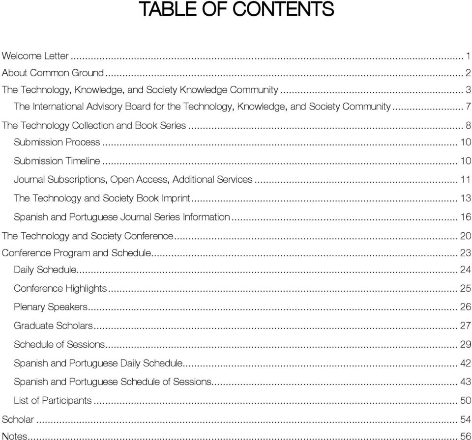 .. 10 Journal Subscriptions, Open Access, Additional Services... 11 The Technology and Society Book Imprint... 13 Spanish and Portuguese Journal Series Information.
