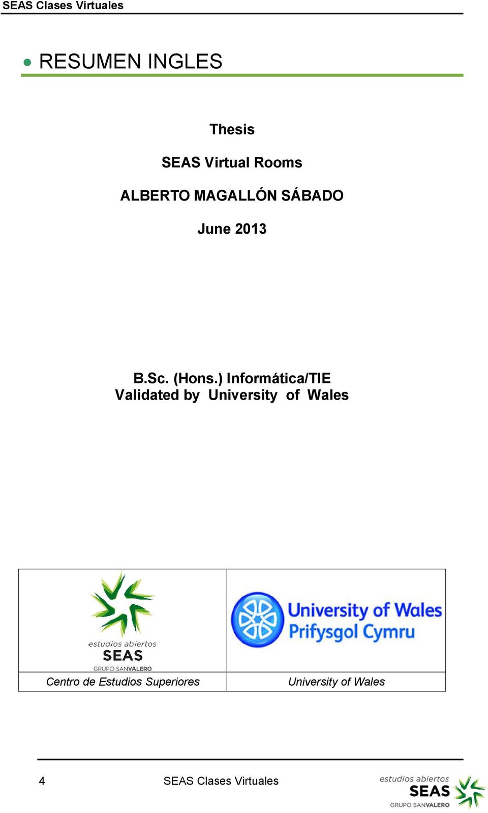 ) Informática/TIE Validated by University of Wales Centro