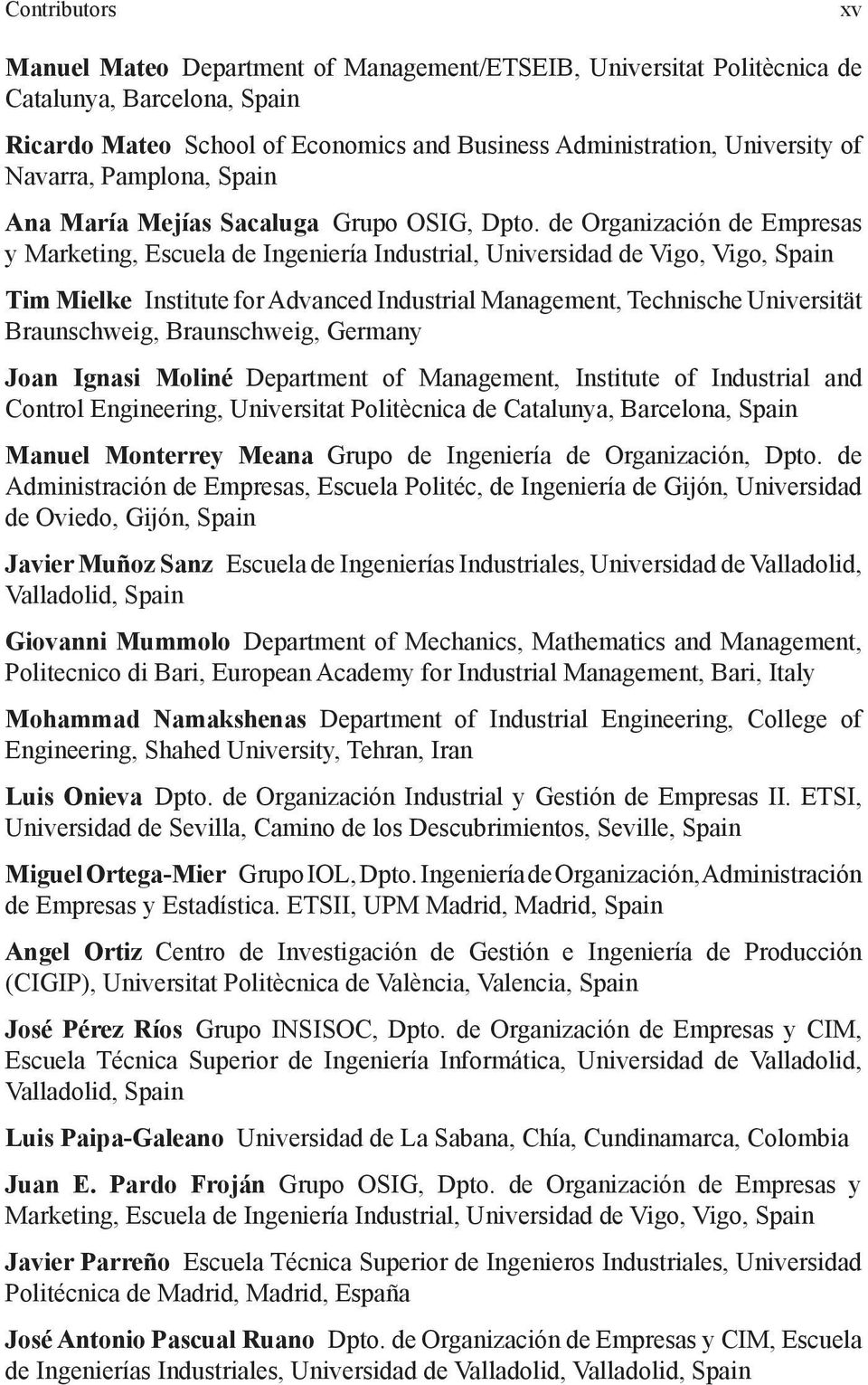 de Organización de Empresas y Marketing, Escuela de Ingeniería Industrial, Universidad de Vigo, Vigo, Tim Mielke Institute for Advanced Industrial Management, Technische Universität Braunschweig,