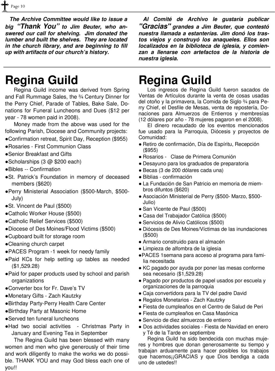 Regina Guild Regina Guild income was derived from Spring and Fall Rummage Sales, the ¾ Century Dinner for the Perry Chief, Parade of Tables, Bake Sale, Donations for Funeral Luncheons and Dues ($12