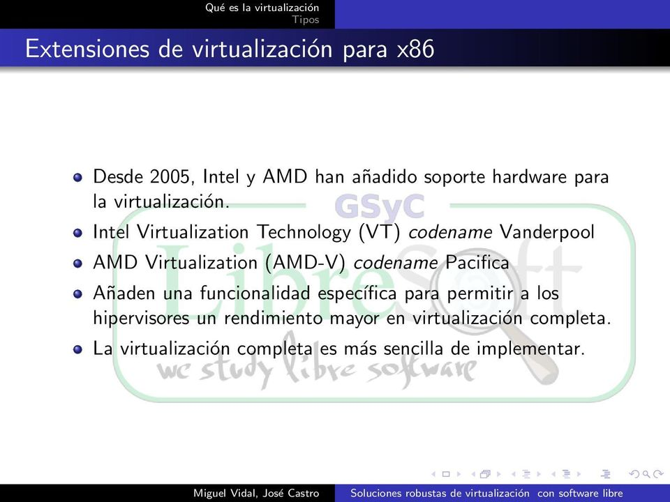 Intel Virtualization Technology (VT) codename Vanderpool AMD Virtualization (AMD-V) codename