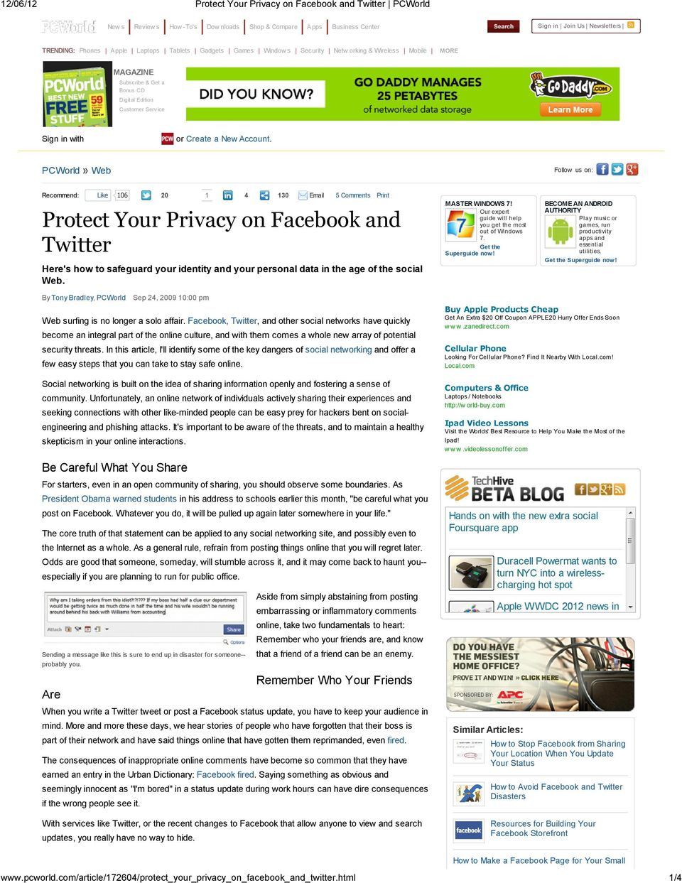 PCWorld» Web Follow us on: Recommend: Like 106 20 1 4 130 Email 5 Comments Print Protect Your Privacy on Facebook and Twitter Here's how to safeguard your identity and your personal data in the age