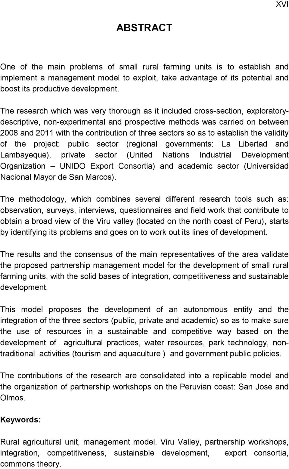 sectors so as to establish the validity of the project: public sector (regional governments: La Libertad and Lambayeque), private sector (United Nations Industrial Development Organization UNIDO
