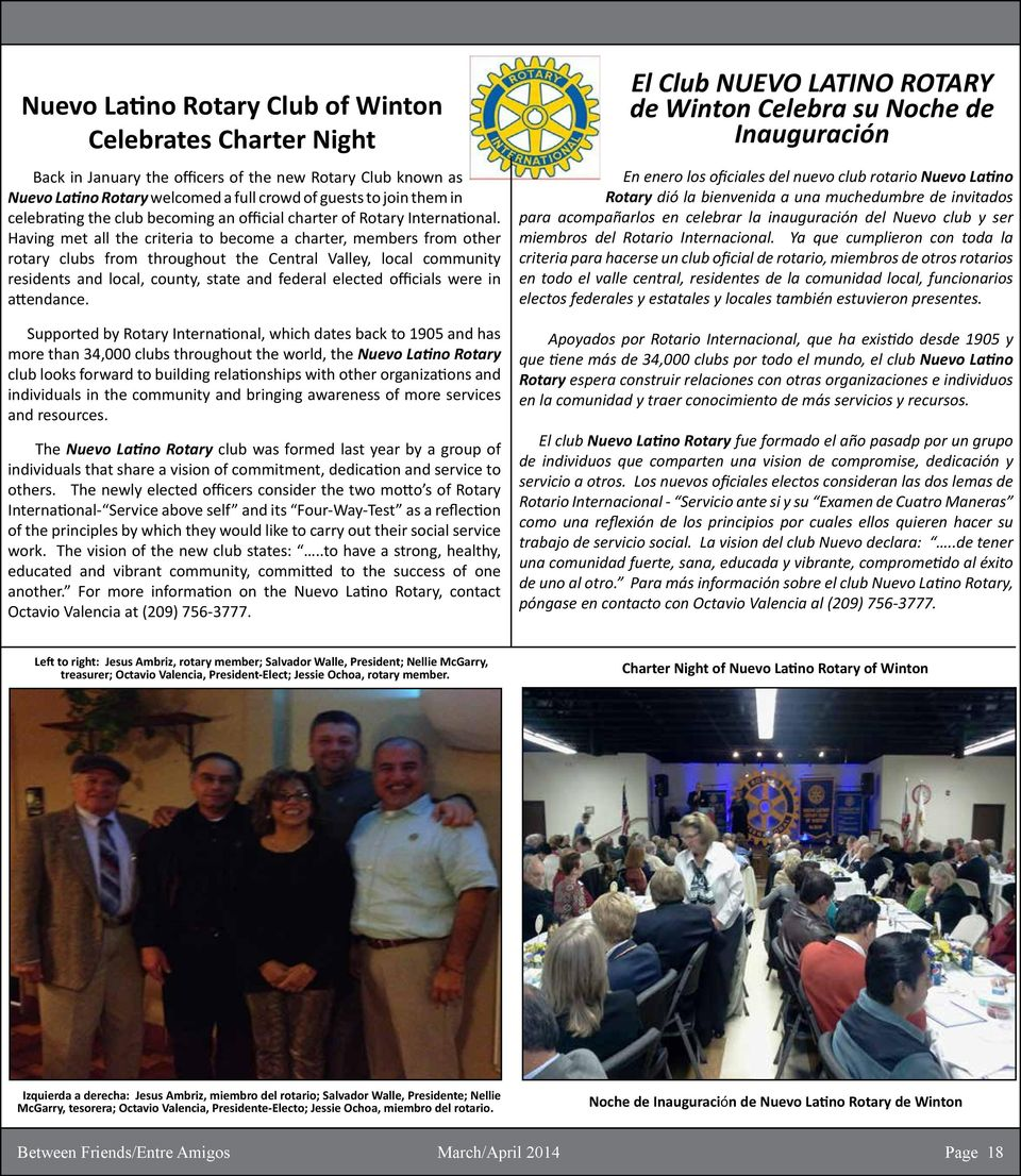 Having met all the criteria to become a charter, members from other rotary clubs from throughout the Central Valley, local community residents and local, county, state and federal elected officials