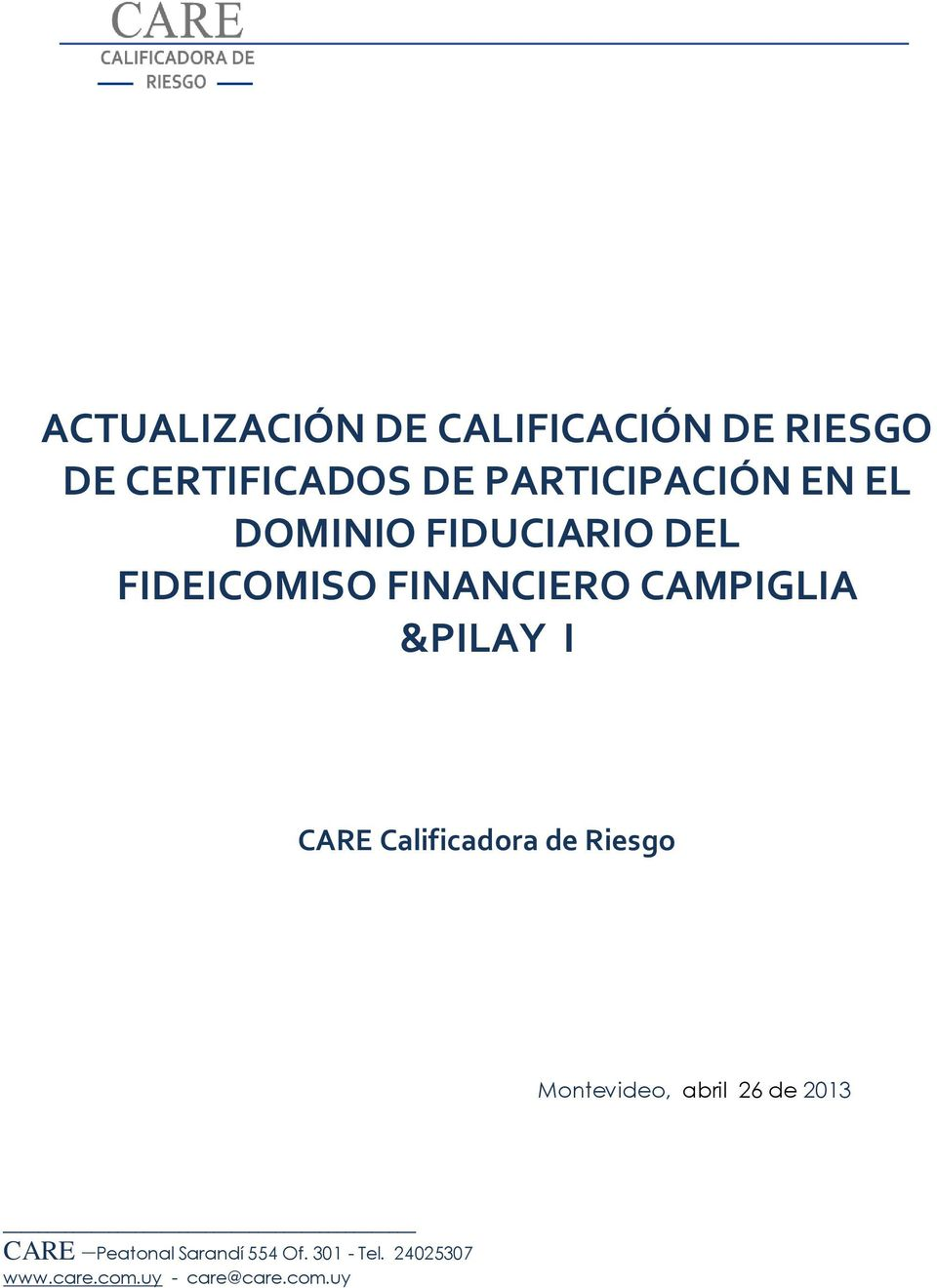 CAMPIGLIA &PILAY I CARE Calificadora de Riesgo Montevideo, abril 26 de