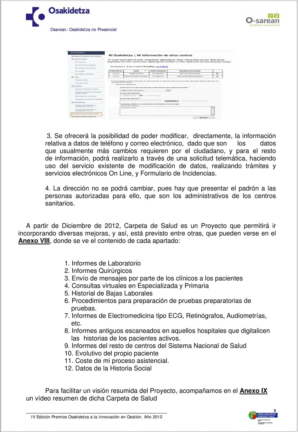 electrónicos On Line, y Formulario de Incidencias. 4.