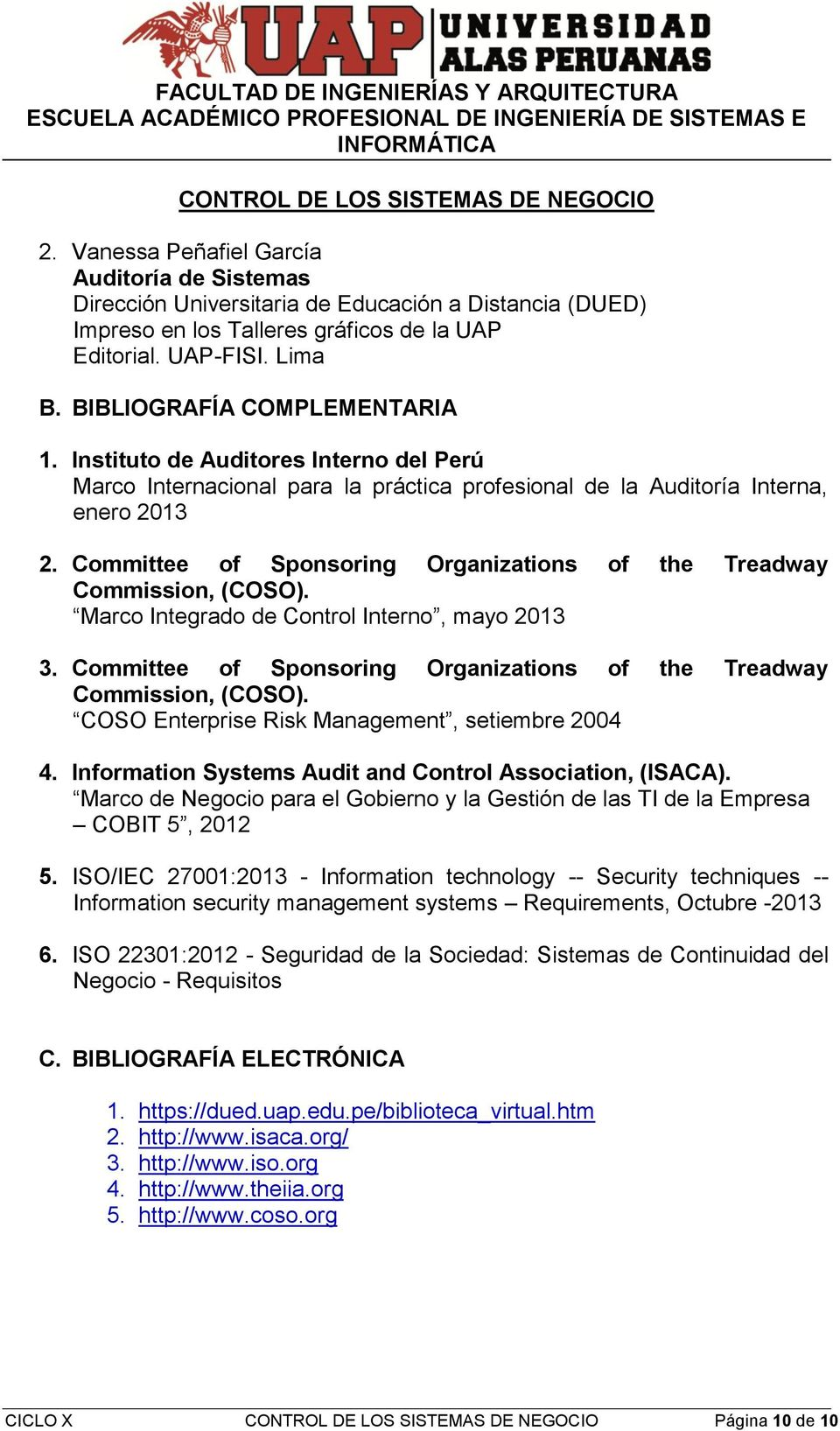 Committee of Sponsoring Organizations of the Treadway Commission, (COSO). Marco Integrado de Control Interno, mayo 2013 3. Committee of Sponsoring Organizations of the Treadway Commission, (COSO).