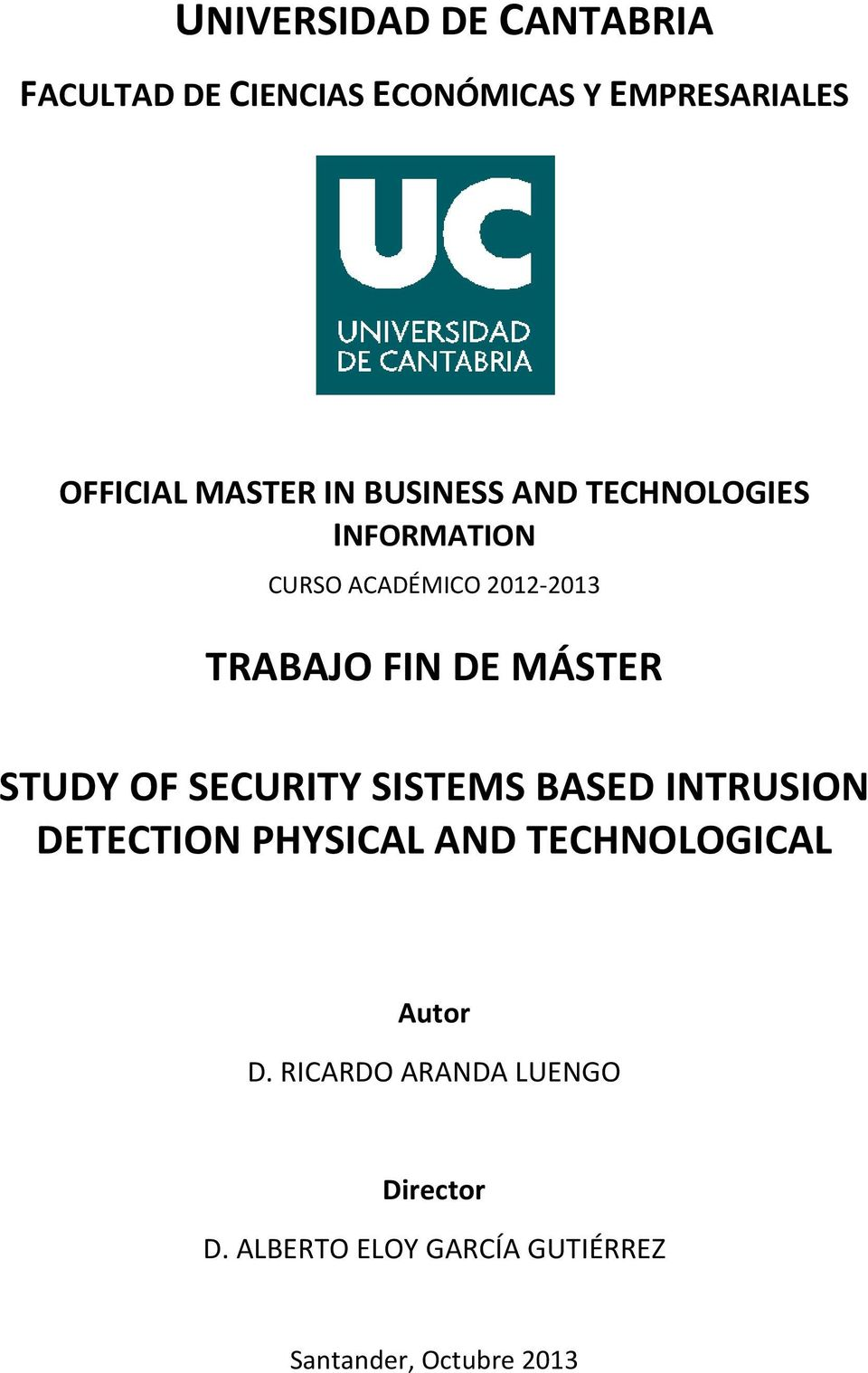 STUDY OF SECURITY SISTEMS BASED INTRUSION DETECTION PHYSICAL AND TECHNOLOGICAL Autor D.