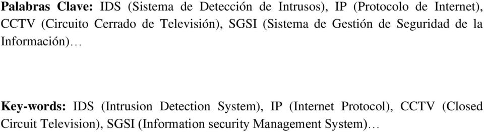 Seguridad de la Información) Key-words: IDS (Intrusion Detection System), IP