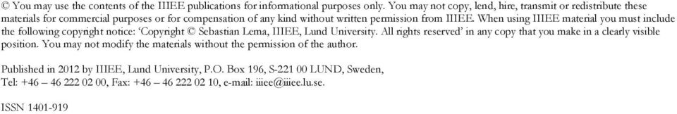 When using IIIEE material you must include the following copyright notice: Copyright Sebastian Lema, IIIEE, Lund University.