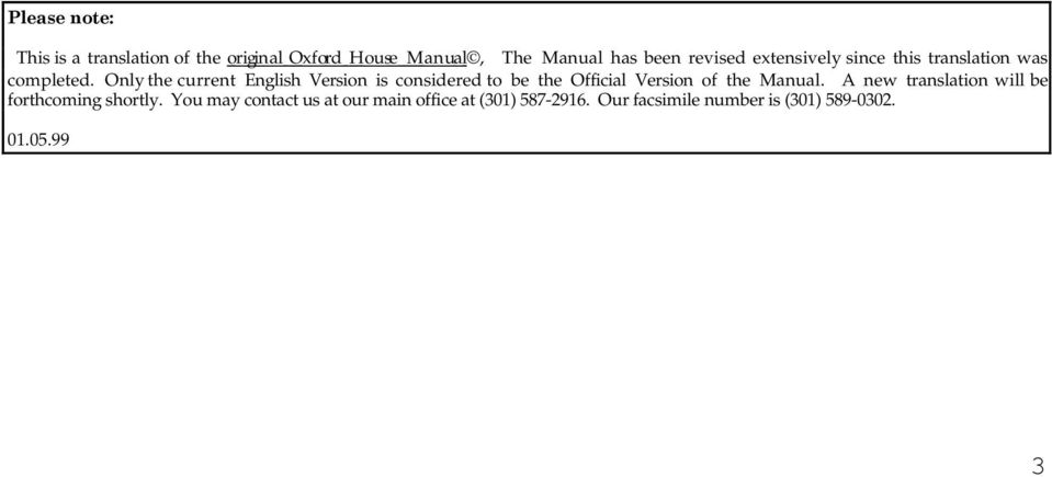 Only the current English Versin is cnsidered t be the Official Versin f the Manual.