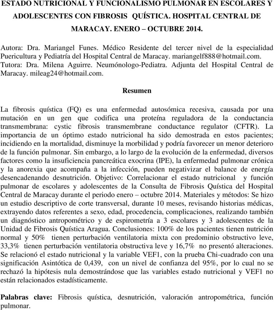 Adjunta del Hospital Central de Maracay. mileag24@hotmail.com.