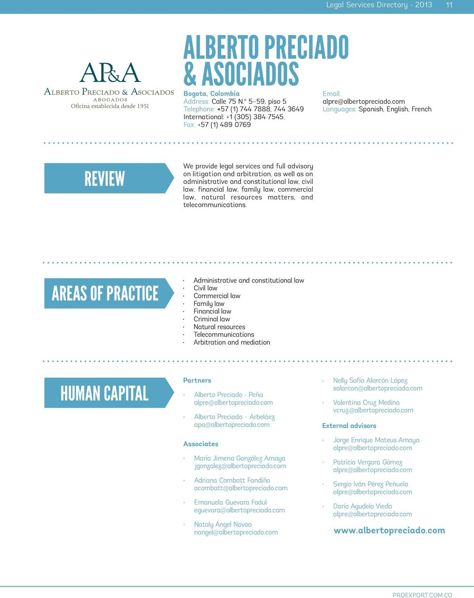 com Languages: Spanish, English, French REVIEW We provide legal services and full advisory on litigation and arbitration, as well as on administrative and constitutional law, civil law, financial