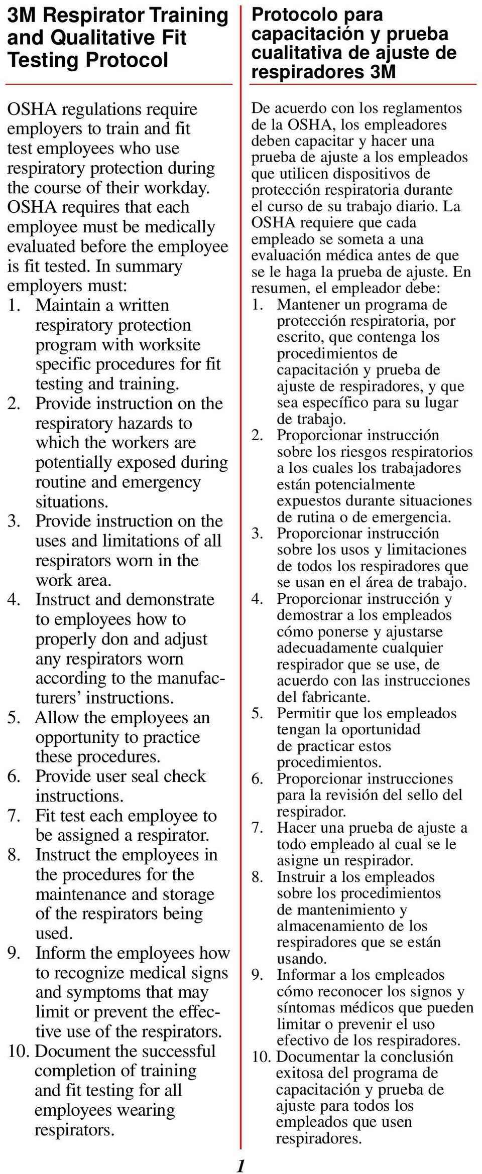 In summary employers must: 1. Maintain a written respiratory protection program with worksite specific procedures for fit testing and training. 2.