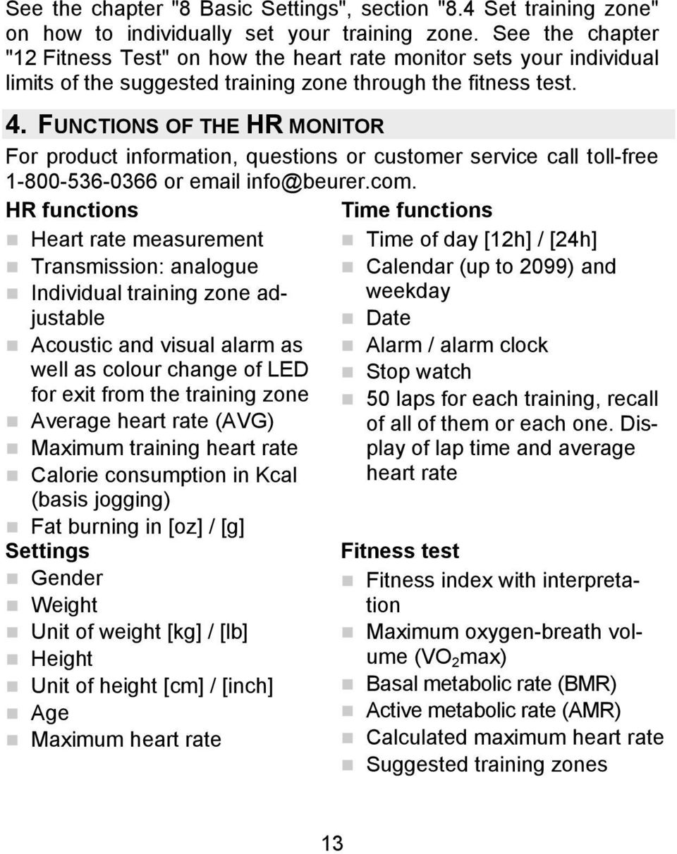 FUNCTIONS OF THE HR MONITOR For product information, questions or customer service call toll-free 1-800-536-0366 or email info@beurer.com.