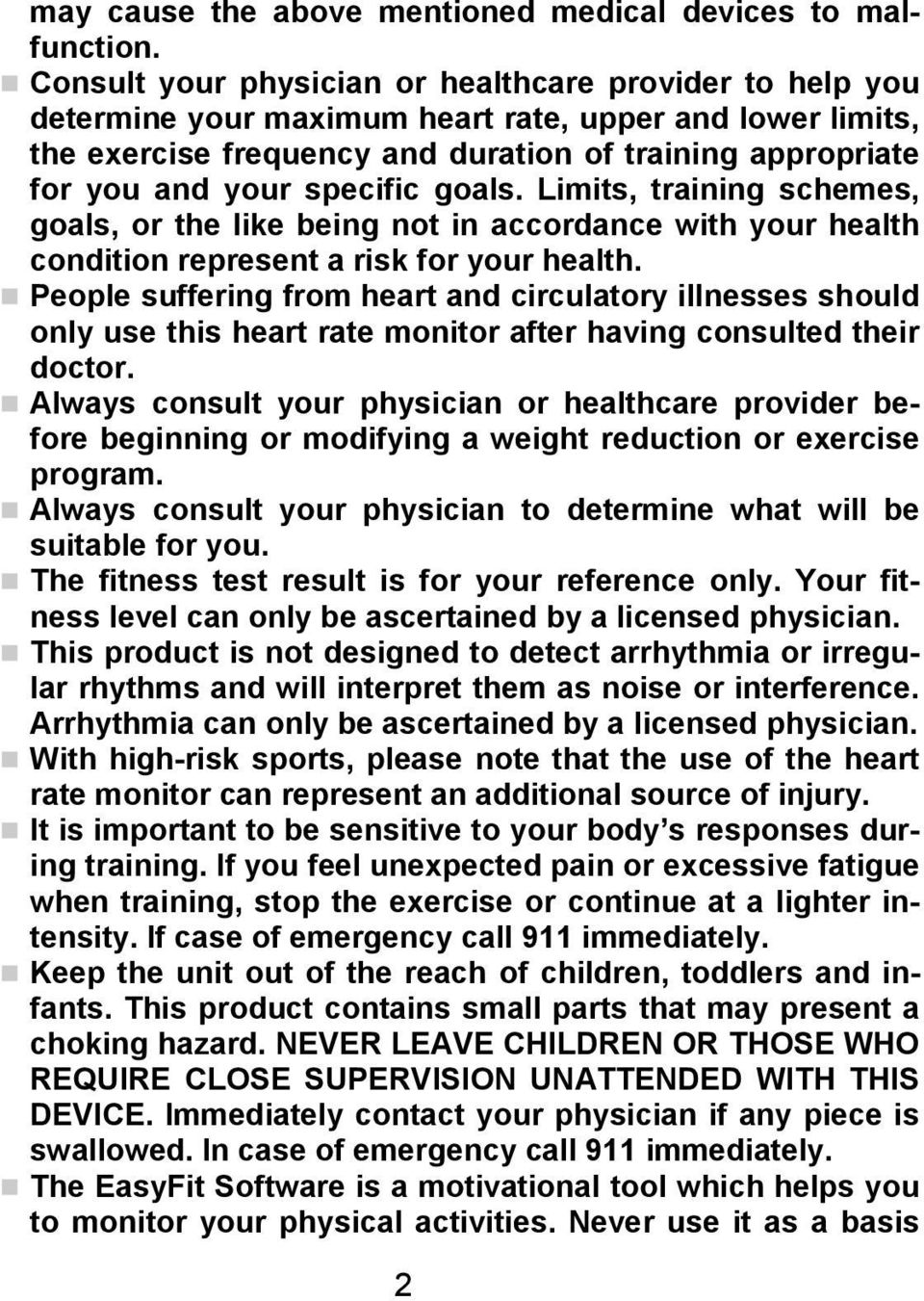 specific goals. Limits, training schemes, goals, or the like being not in accordance with your health condition represent a risk for your health.