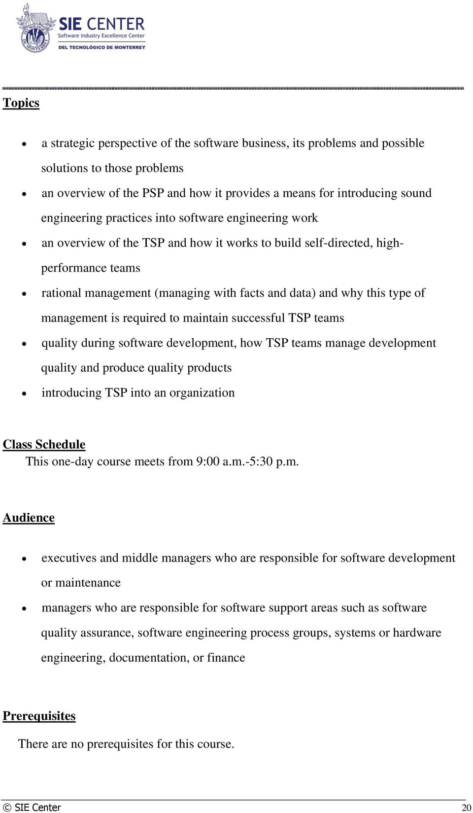management is required to maintain successful TSP teams quality during software development, how TSP teams manage development quality and produce quality products introducing TSP into an organization