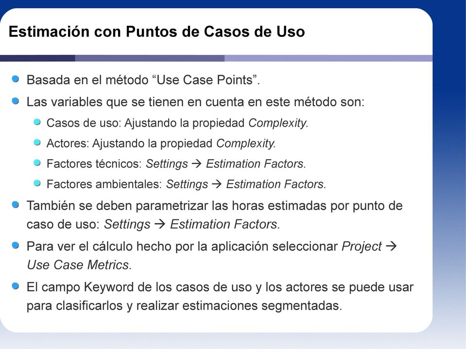 Factores técnicos: Settings Estimation Factors. Factores ambientales: Settings Estimation Factors.