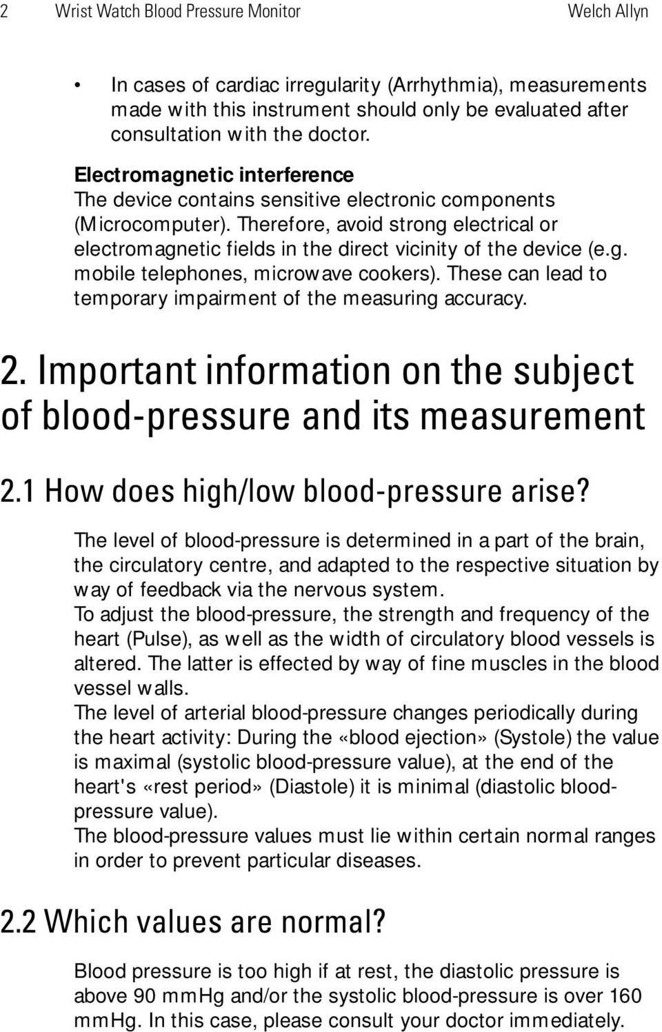g. mobile telephones, microwave cookers). These can lead to temporary impairment of the measuring accuracy. 2. Important information on the subject of blood-pressure and its measurement 2.