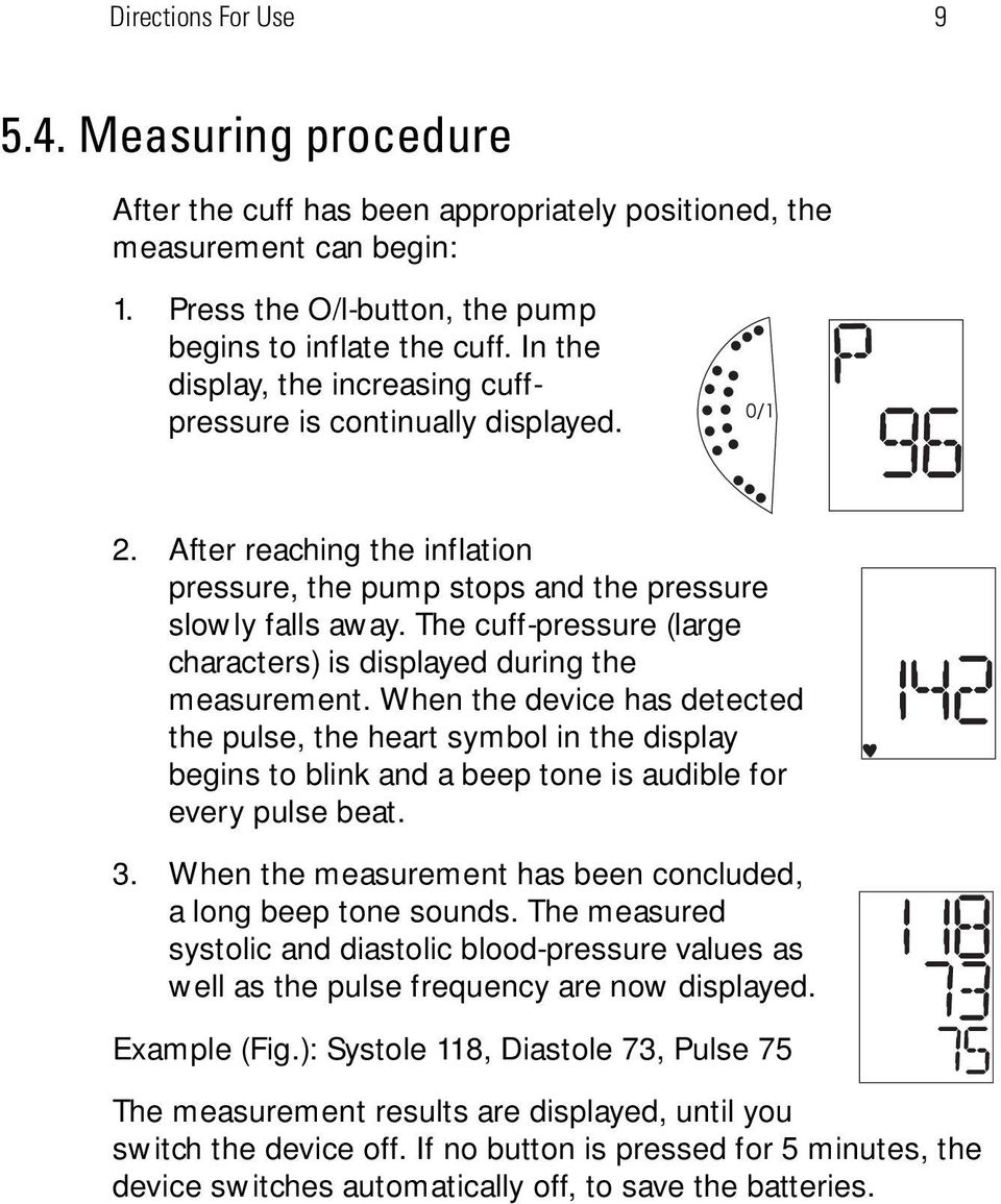 The cuff-pressure (large characters) is displayed during the measurement.