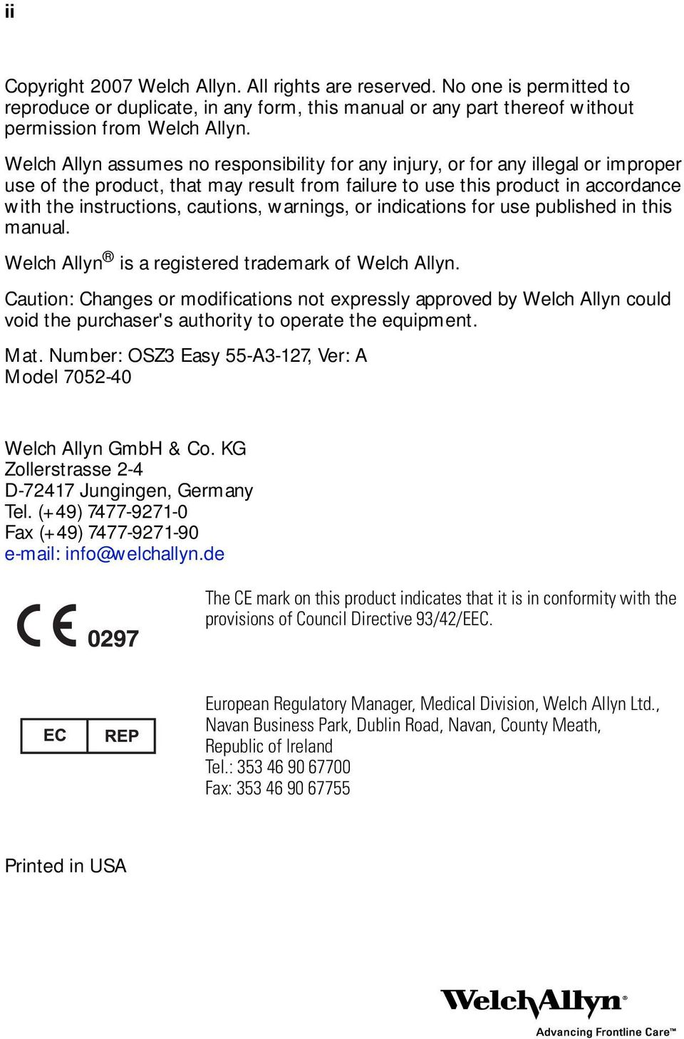 cautions, warnings, or indications for use published in this manual. Welch Allyn is a registered trademark of Welch Allyn.