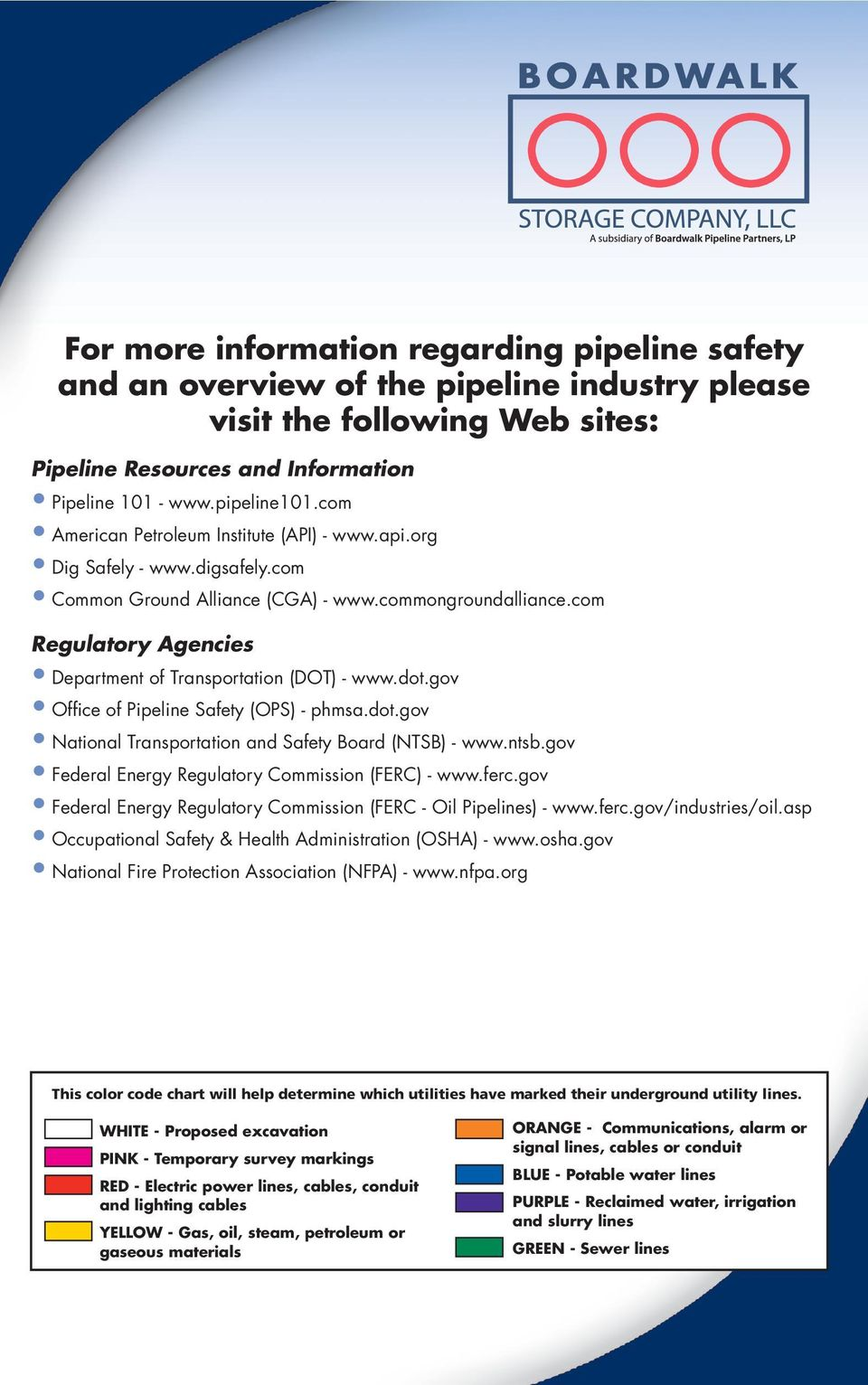 com Regulatory Agencies Department of Transportation (DOT) - www.dot.gov Office of Pipeline Safety (OPS) - phmsa.dot.gov National Transportation and Safety Board (NTSB) - www.ntsb.