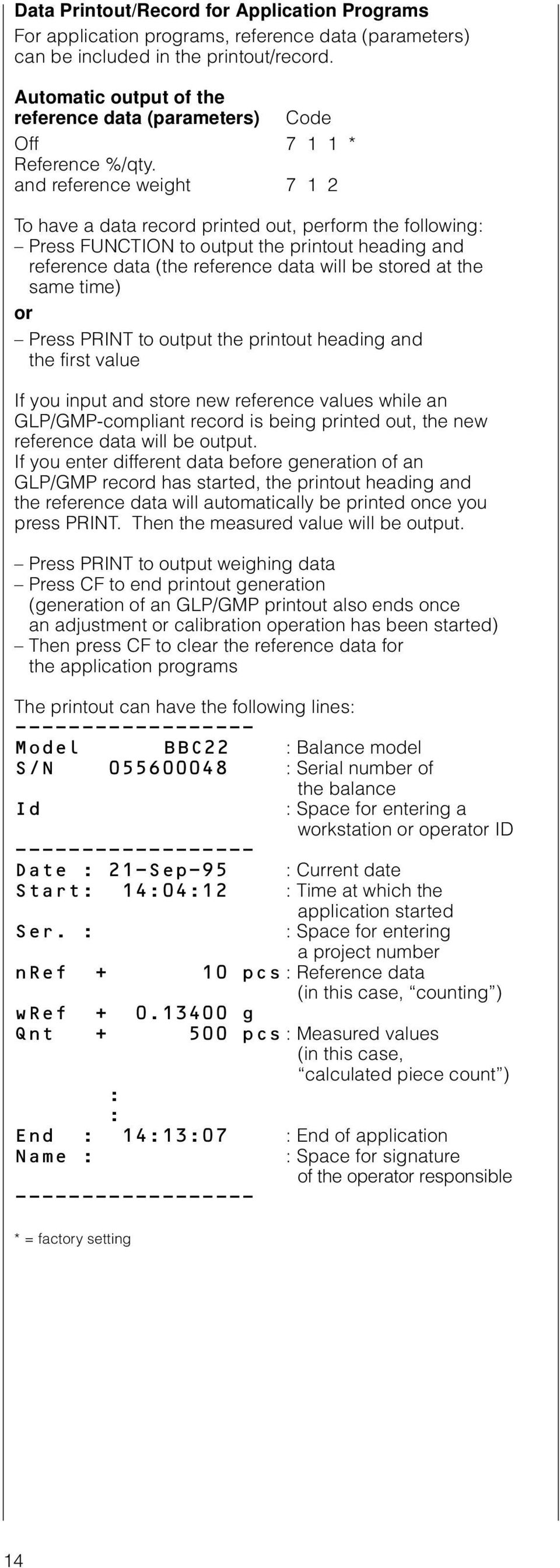 and reference weight 7 1 2 To have a data record printed out, perform the following: Press FUNCTION to output the printout heading and reference data (the reference data will be stored at the same