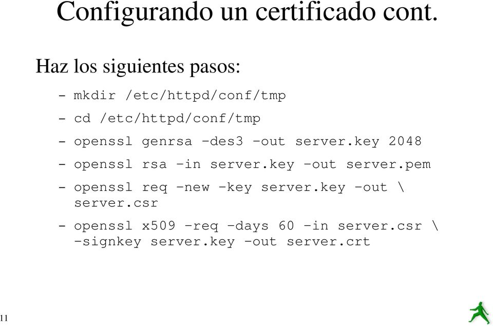 openssl genrsa -des3 -out server.key 2048 openssl rsa -in server.key -out server.