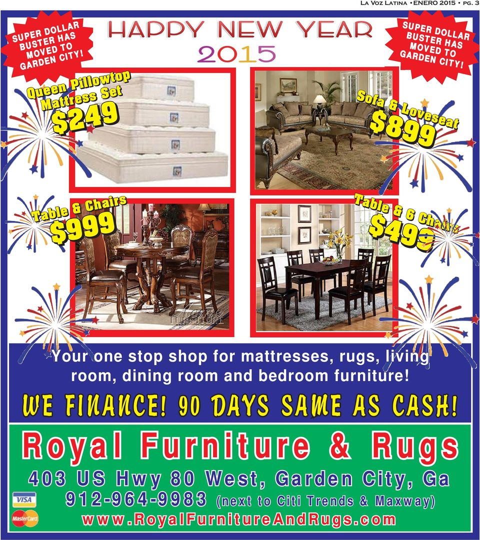 Sofa & Loveseat $899 Table & Chairs $999 Table & 6 Chairs $499 Your one stop shop for mattresses, rugs, living room,