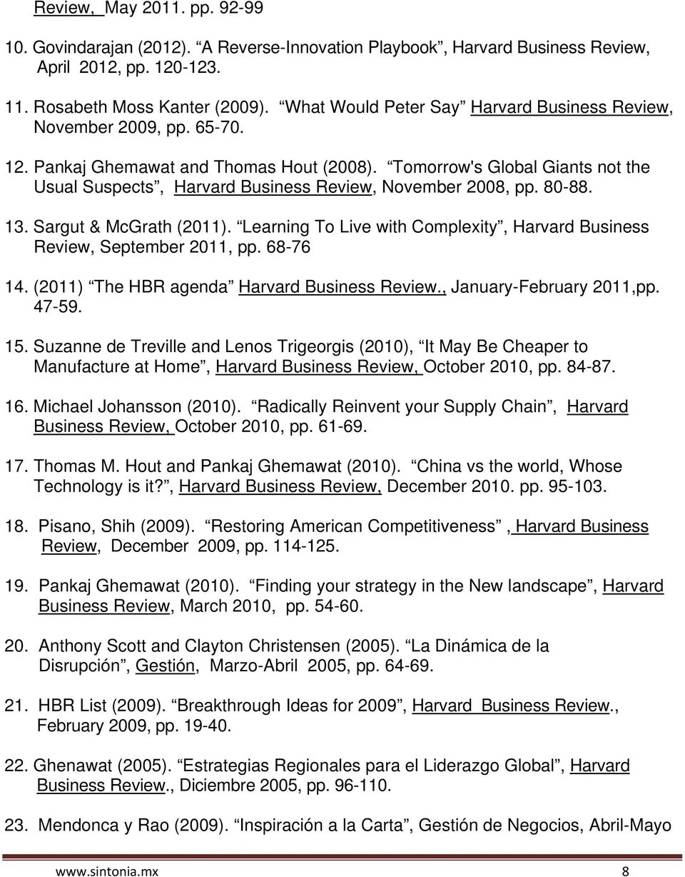 Tomorrow's Global Giants not the Usual Suspects, Harvard Business Review, November 2008, pp. 80-88. 13. Sargut & McGrath (2011).